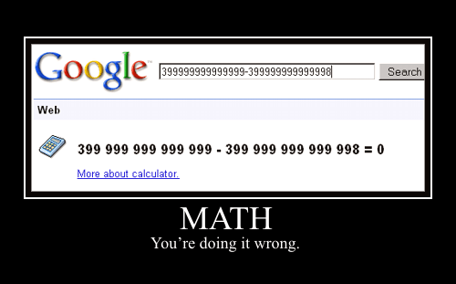 399999999999999-399999999999998 = 0 (Math - You're doing it wrong.)