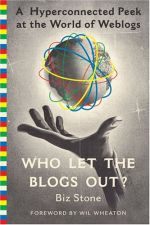 [Who Let the Blogs Out? A Hyperconnected Peek At The World of Weblogs]